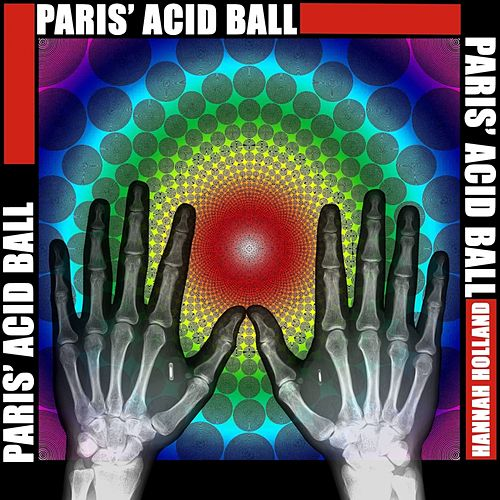 Paris' Acid Ball by Hannah Holland