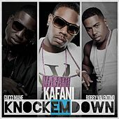 Knock 'Em Down (Remix) [feat. Gucci Mane & Bobby Valentino] by Kafani