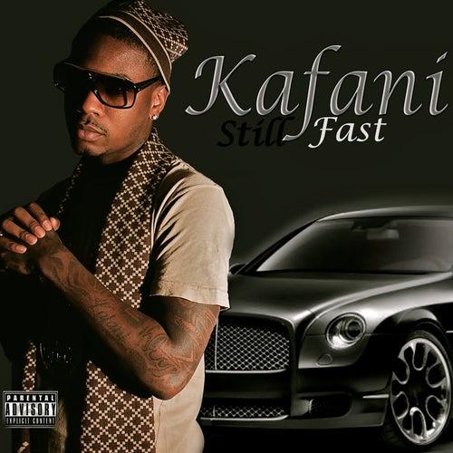 Still Fast by Kafani