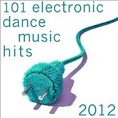 101 Electronic Dance Music Hits 2012 (A-Z Best of Top Edm, Acid, Techno, House, Rave Anthems, Goa Psytrance, Dubstep) by Various Artists