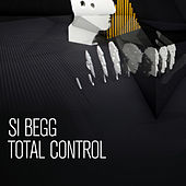 Total Control EP by Si Begg