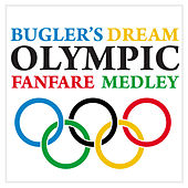Bugler's Dream / Olympic Fanfare Medley by Paul Brooks
