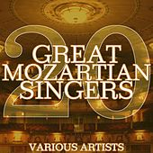 20 Great Mozartian Singers by Various Artists