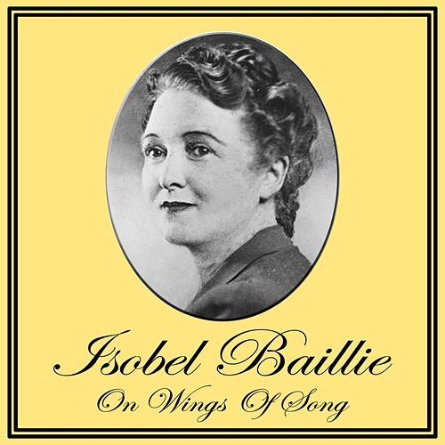 On Wings Of Song by Isobel Baillie