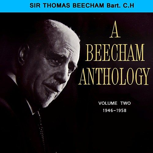 A Beecham Anthology, Volume 2 by Various Artists