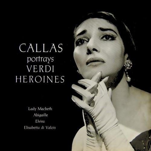 Callas Portrays Verdi Heroines by Maria Callas