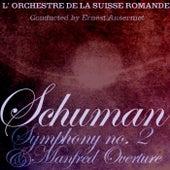 Schuman Symphony No 2 & Manfred Overture by L'Orchestre de la Suisse Romande