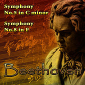 Beethoven's Symphony No. 5 in C-Minor & Symphony No. 8 in F by Berlin Philharmonic Orchestra