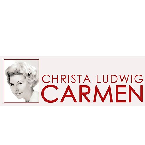 Carmen by Christa Ludwig