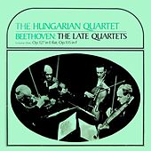Beethoven The Late Quartets by Hungarian Quartet