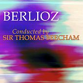Berlioz by Sir Thomas Beecham