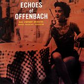 Echoes Of Offenbach by RIAS Symphony Orchestra