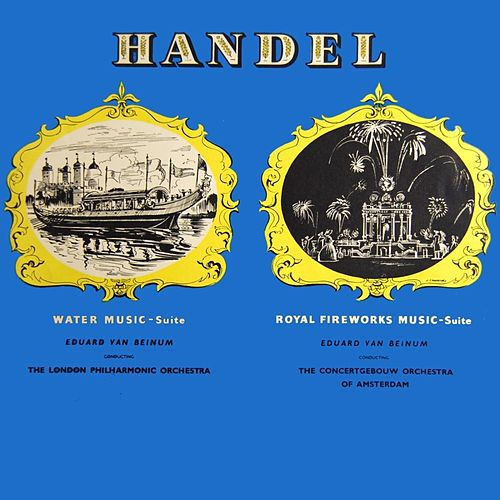 George Frideric Handel arr. Harty Water Music and Royal Fireworks Music by London Philharmonic Orchestra
