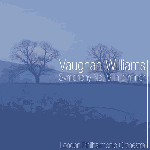 Vaughan Williams Symphony No.9 In E Minor by London Philharmonic Orchestra