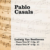 Pablo Casals Interpreta Beethoven - Piano Trio N° 7 Op.97