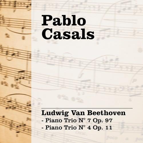 Pablo Casals Interpreta Beethoven - Piano Trio N° 7 Op.97 'Archiduque' - Piano Trio N° 4 Op.11 by Pablo Casals