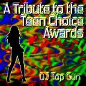 What Makes You Beautiful: Celebrating the Teen Choice Awards by DJ Top Gun