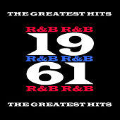 1961 - R&B - The Greatest Hits von Various Artists
