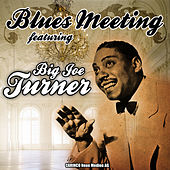 Blues Meeting featuring Big Joe Turner von Various Artists
