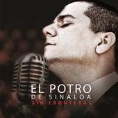 Sin Fronteras by El Potro De Sinaloa