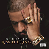 Kiss The Ring by DJ Khaled