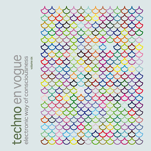 Techno En Vogue - Electronic Way Of Consciousness Vol. 6 by Various Artists