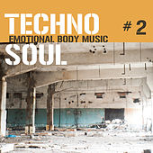 Techno Soul #2 - Emotional Body Music by Various Artists
