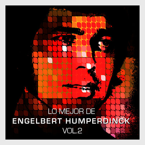 Lo Mejor de Engelbert Humperdinck Vol. 2 by Engelbert Humperdinck