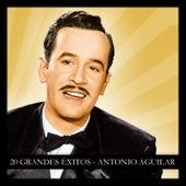 20 Grandes Éxitos Antonio Aguilar by Antonio Aguilar
