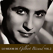 Lo Mejor de Gilbert Becaud Vol. 2 by Gilbert Becaud