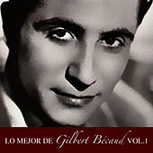 Lo Mejor de Gilbert Becaud Vol. 1 by Gilbert Becaud