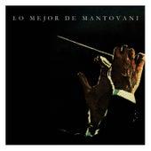 Lo Mejor de Mantovani by Mantovani