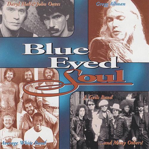 Blue Eyed Soul by Various Artists