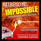 Mission: Impossible: The Disavowed Mixes (Lalo Schifrin) by Dominik Hauser