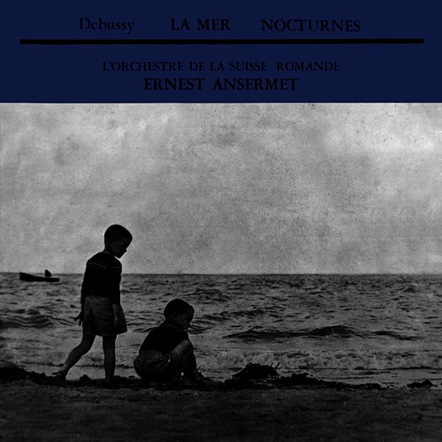 La Mer/Nocturnes by L'Orchestre de la Suisse Romande
