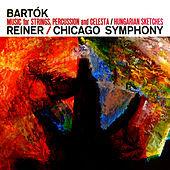 Bartok Music For Strings, Percussion & Celesta by Chicago Symphony Orchestra
