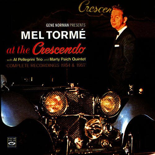 At the Crescendo 1954 - 1957 by Mel Tormè