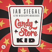 Candy Store Kid by Ian Siegal