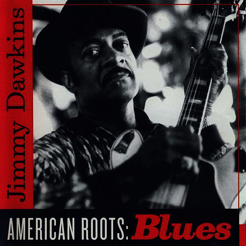 American Roots: Blues by Jimmy Dawkins