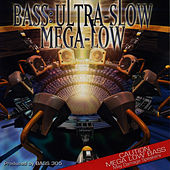 Bass: Ultra-Slow Mega-Low by Bass 305