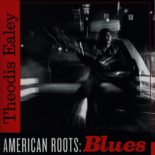American Roots: Blues by Theodis Ealey