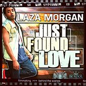 Just Found Love - Single by Laza Morgan