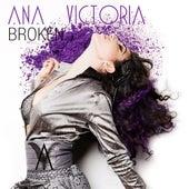 Broken by Ana Victoria