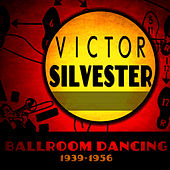 Ballroom Dancing 1939-1956 by Victor Silvester