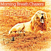 Morning Breath Chasers by Mass Influence