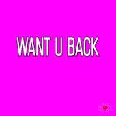 Want U Back by I Want You Back (Want You Want You Back)
