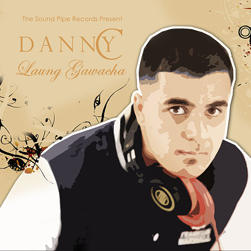 Laung Gawacha - Single by Danny C