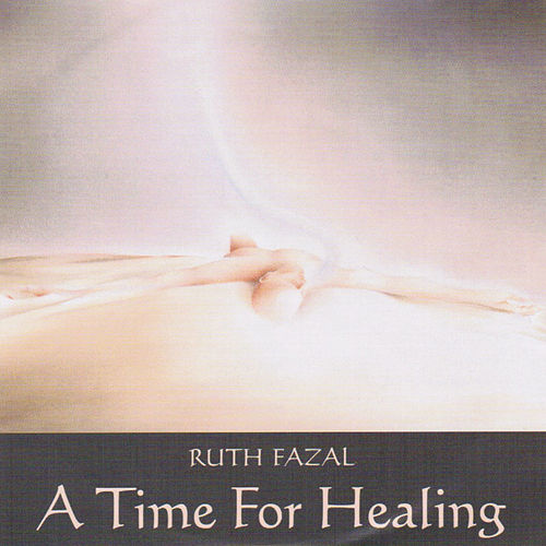 A Time for Healing by Ruth Fazal