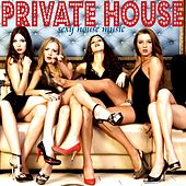 Private House (Sexy House Music) by Various Artists
