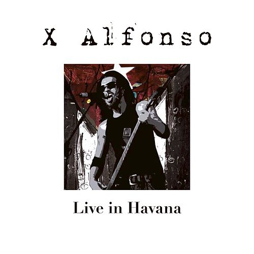 Live in Havana by X Alfonso